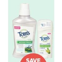 Tom's of Maine Toothpaste, Mouthwash or Deodorant