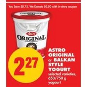 Astro Original or Balkan Style Yogurt - $2.27