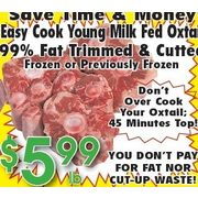 Easy Cook Young Milk Fed Oxtail 99% Fat Trimmed & Cutted   - $5.99/lb
